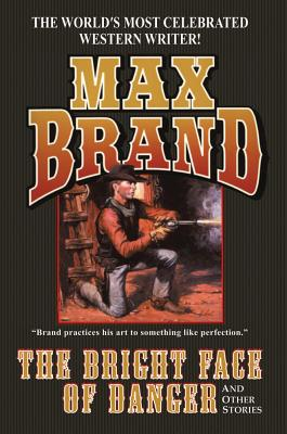 The Bright Face of Danger - Brand, Max