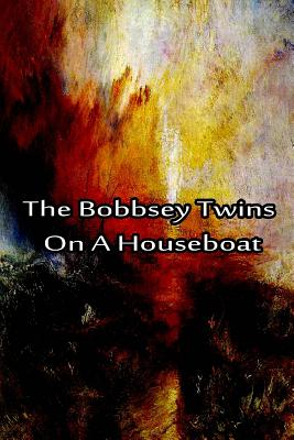 The Bobbsey Twins on a Houseboat - Hope, Laura Lee