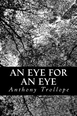 An Eye for an Eye - Trollope, Anthony