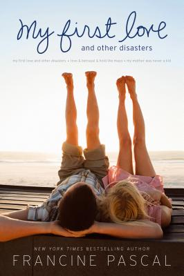 My First Love: And Other Disasters - Pascal, Francine
