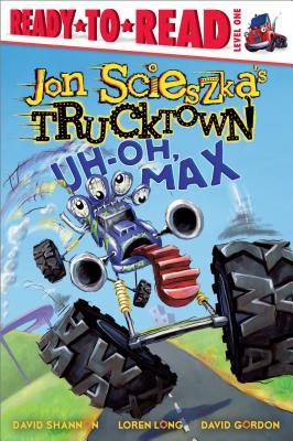 Uh-Oh, Max - Scieszka, Jon
