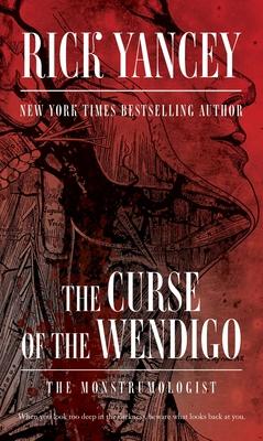 The Curse of the Wendigo - Yancey, Rick
