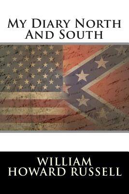 My Diary North and South - Russell, William Howard