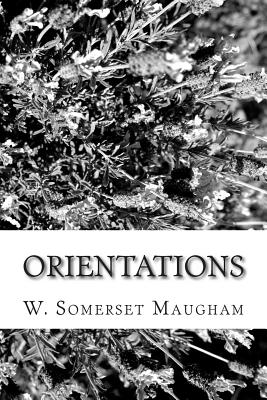 Orientations - Maugham, W Somerset