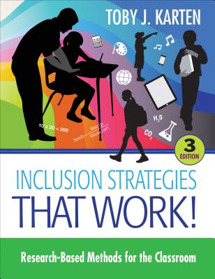 Inclusion Strategies That Work!: Research-Based Methods for the Classroom - Karten, Toby J, Ms.