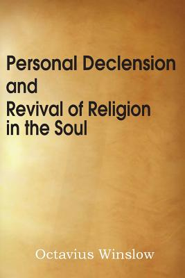 Personal Declension and Revival of Religion in the Soul - Winslow, Octavius