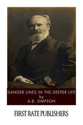 Danger Lines in the Deeper Life - Simpson, A B