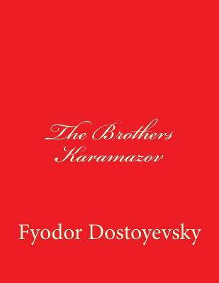 The Brothers Karamazov - Dostoyevsky, Fyodor