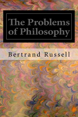 The Problems of Philosophy - Russell, Bertrand, Earl
