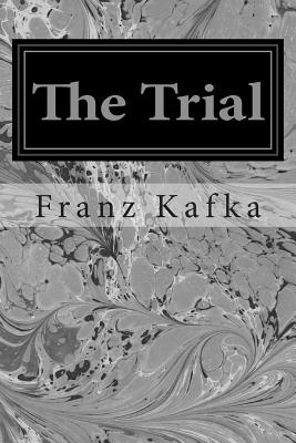 The Trial - Kafka, Franz, and Smithers, Steve (Translated by)