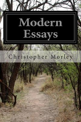Modern Essays - Morley, Christopher, and Various