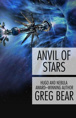 Anvil of Stars - Bear, Greg