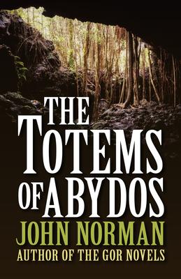 The Totems of Abydos - Norman, John
