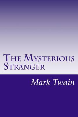 The Mysterious Stranger - Twain, Mark