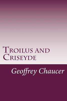 Troilus and Criseyde - Chaucer, Geoffrey