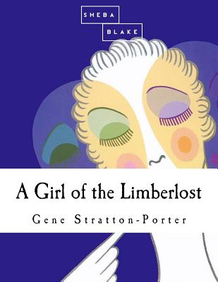 A Girl of the Limberlost - Stratton-Porter, Gene