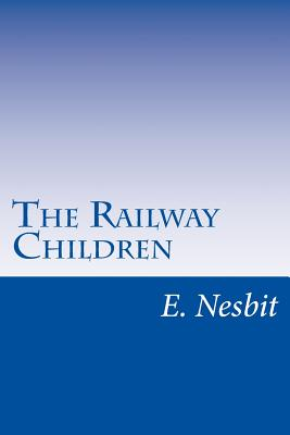 The Railway Children - Nesbit, E