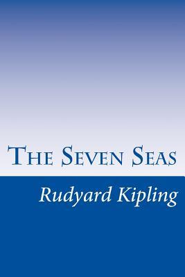 The Seven Seas - Kipling, Rudyard