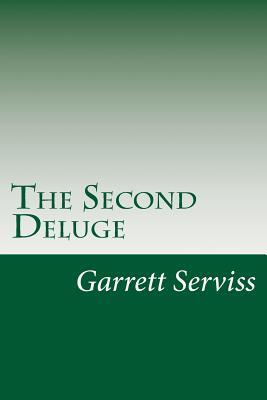 The Second Deluge - Serviss, Garrett Putman