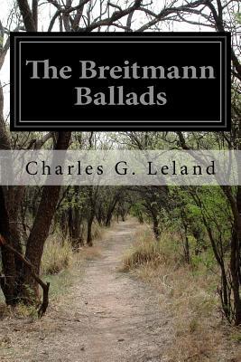 The Breitmann Ballads - Leland, Charles G