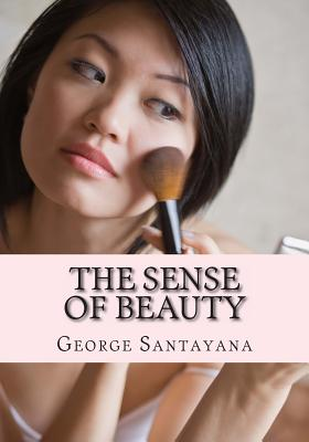 The Sense of Beauty - Santayana, George, Professor
