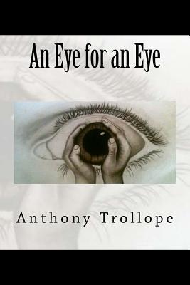 An Eye for an Eye - Trollope, Anthony