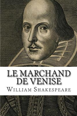 Le Marchand de Venise - Shakespeare, William, and Guizot, Francois Pierre Guilaume (Translated by)
