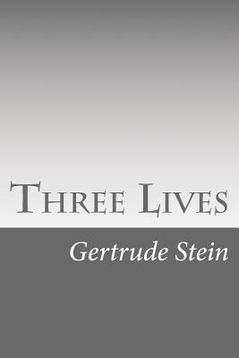 Three Lives - Stein, Gertrude, Ms.