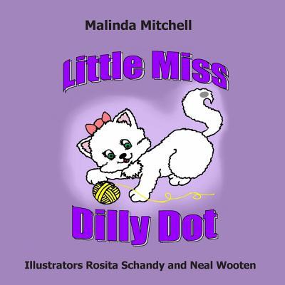 Little Miss Dilly Dot - Mitchell, Malinda, and Schandy, Rosita