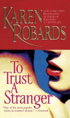 To Trust a Stranger - Robards, Karen