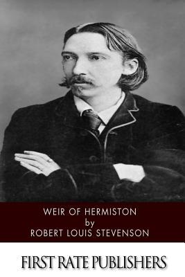 Weir of Hermiston - Stevenson, Robert Louis