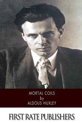 Mortal Coils - Huxley, Aldous