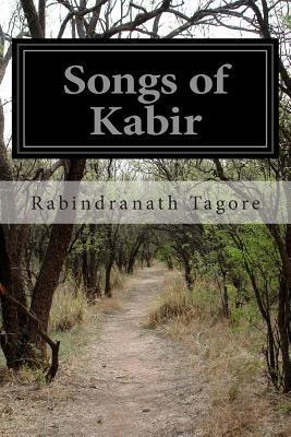 Songs of Kabir - Tagore, Rabindranath