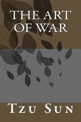 The Art of War - Tzu, Sun, and Kelvin, Vincent (Editor), and Giles, Lionel, Professor (Translated by)