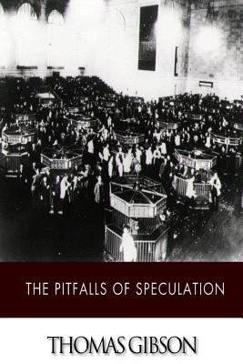 The Pitfalls of Speculation - Gibson, Thomas