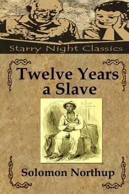 Twelve Years a Slave - Northup, Solomon, and Hartmetz, Richard S (Editor)