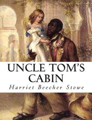 Uncle Tom's Cabin - Stowe, Harriet Beecher, Professor