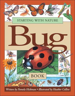 Starting with Nature Bug Book - Hickman, Pamela