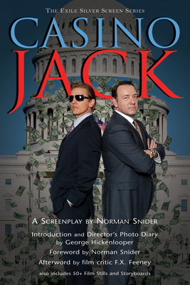Casino Jack: A Screenplay - Snider, Norman, and Feeney, F X (Afterword by), and Hickenlooper, George (Introduction by)
