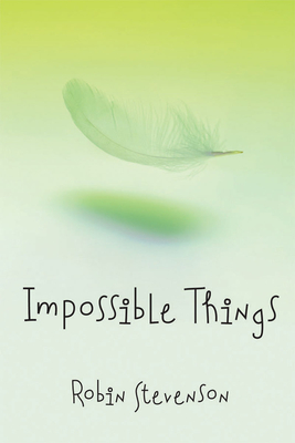 Impossible Things - Stevenson, Robin