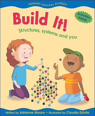 Build It!: Structures, Systems and You - Mason, Adrienne