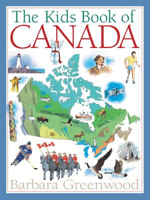 The Kids Book of Canada - Greenwood, Barbara