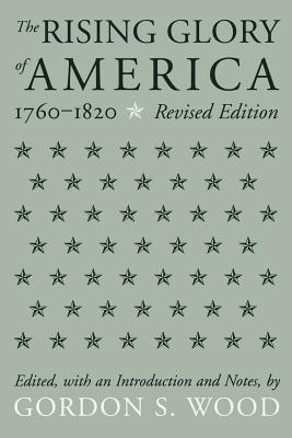 The Rising Glory of America, 1760-1820: Athletes and Crimes Against Women - Wood, Gordon S (Editor)