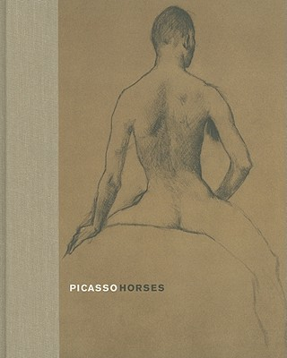Picasso Horses - Dupuis-Labbe, Dominique (Text by), and Madeline, Laurence (Text by), and Gourand, Jean-Louis (Text by)