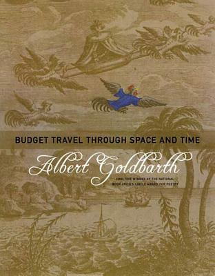 Budget Travel Through Space and Time: Poems - Goldbarth, Albert