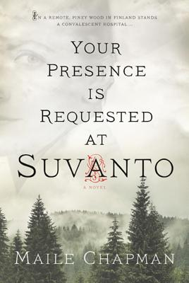 Your Presence Is Requested at Suvanto - Chapman, Maile