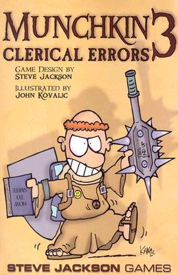 Munchkin 3: Clerical Errors - Jackson, Steve