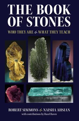 The Book of Stones: Who They Are & What They Teach - Simmons, Robert, and Ahsian, Naisha, and Raven, Hazel (Contributions by)