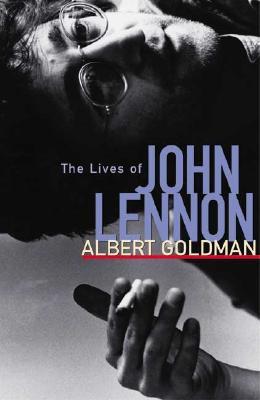 The Lives of John Lennon - Goldman, Albert