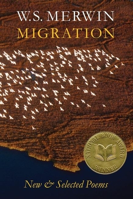 Migration: New & Selected Poems - Merwin, W S